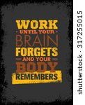 work until your brain forgets... | Shutterstock .eps vector #317255015