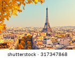 view on eiffel tower at sunset  ... | Shutterstock . vector #317347868