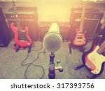 microphone in a recording... | Shutterstock . vector #317393756