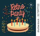 retro party design  vector... | Shutterstock .eps vector #317397722