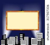 cinema sign or billboard in... | Shutterstock .eps vector #317507336