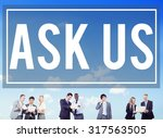 ask us inquiries questions... | Shutterstock . vector #317563505