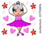 cute girl ballerina | Shutterstock .eps vector #317938856