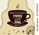 coffee is always a good idea ... | Shutterstock .eps vector #317965652