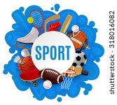 sport equipment concept with... | Shutterstock . vector #318016082