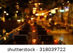 blur light in pub or bar and... | Shutterstock . vector #318039722
