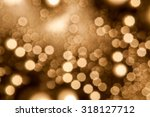 defocused golden abstract... | Shutterstock . vector #318127712