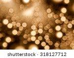 defocused golden abstract... | Shutterstock . vector #318127712