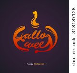 happy halloween typography... | Shutterstock .eps vector #318189128