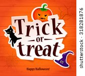 happy halloween greeting card.... | Shutterstock .eps vector #318281876