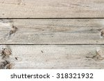 the old wood texture with... | Shutterstock . vector #318321932
