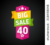 big sale 40 percent badge.... | Shutterstock .eps vector #318458048