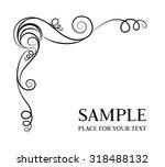 vector frame. calligraphic... | Shutterstock .eps vector #318488132