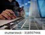 close up of hands using laptop...   Shutterstock . vector #318507446