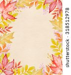 watercolor autumn frame with... | Shutterstock . vector #318512978