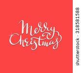 merry christmas flourish...   Shutterstock .eps vector #318581588