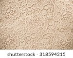 a background image of lace cloth | Shutterstock . vector #318594215