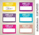 hello my name is... name tag... | Shutterstock .eps vector #318769955