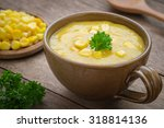 Corn Soup In Bowl And Sweet...