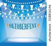 oktoberfest bunting background... | Shutterstock .eps vector #318816146