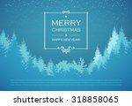 holiday winter landscape... | Shutterstock .eps vector #318858065