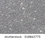 silver glitter background  | Shutterstock . vector #318862775