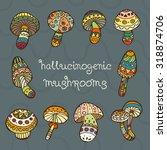 hallucinogenic mushrooms vector ... | Shutterstock .eps vector #318874706
