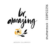 be amazing. modern brush... | Shutterstock .eps vector #318922256