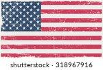 grunge usa flag.american flag... | Shutterstock .eps vector #318967916