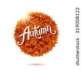 round still life of autumn... | Shutterstock .eps vector #319008122