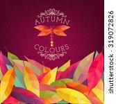 autumn background. vector... | Shutterstock .eps vector #319072826