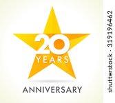20 years old celebrating star... | Shutterstock .eps vector #319196462