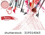 cosmetics and fashion... | Shutterstock .eps vector #319314065