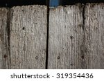texture of old wooden planks | Shutterstock . vector #319354436