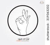 okay hand sign.okay hand sketch....   Shutterstock .eps vector #319363202