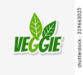 vector veggie sticker. veggie...   Shutterstock .eps vector #319663025