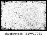 grunge texture.grunge frame... | Shutterstock .eps vector #319917782