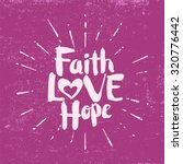 faith  hope  love | Shutterstock .eps vector #320776442