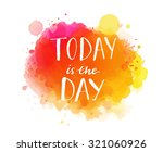 today is the day. inspirational ... | Shutterstock .eps vector #321060926
