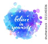 believe in yourself.... | Shutterstock .eps vector #321140336