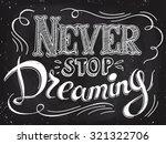never stop dreaming... | Shutterstock .eps vector #321322706