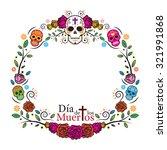 day of the dead skulls frame ... | Shutterstock .eps vector #321991868