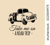 take me on a road trip... | Shutterstock .eps vector #322004975