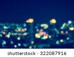blurred photo bokeh of cityscape | Shutterstock . vector #322087916