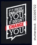 if it doesn't challenge you  it ... | Shutterstock .eps vector #322305722
