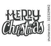 christmas card. hand lettering. ... | Shutterstock .eps vector #322329842