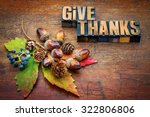 Give Thanks   Thanksgiving...