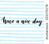 have a nice day. vector...   Shutterstock .eps vector #323170178
