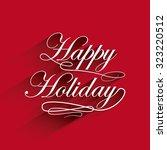 happy holiday design  vector... | Shutterstock .eps vector #323220512