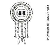 hand drawn sign in boho style... | Shutterstock .eps vector #323877065